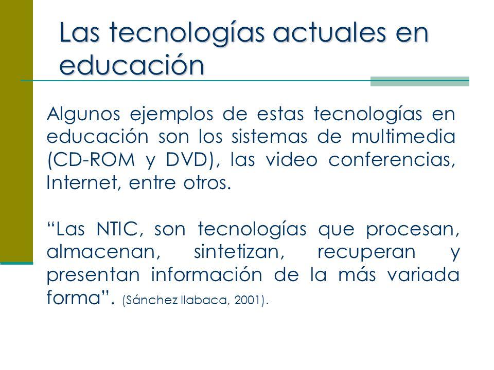 Las NTIC, son tecnologías que procesan, almacenan, sintetizan, recuperan y presentan información de la más variada forma.
