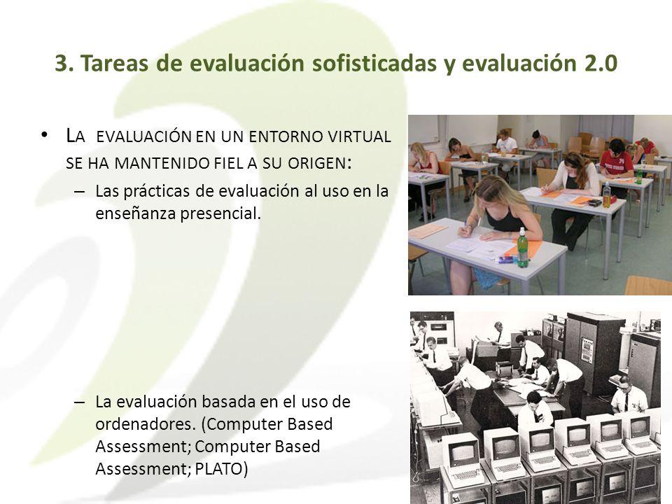 L A EVALUACIÓN EN UN ENTORNO VIRTUAL SE HA MANTENIDO FIEL A SU ORIGEN : – Las prácticas de evaluación al uso en la enseñanza presencial. – La evaluaci