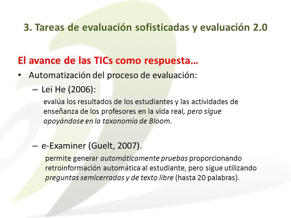 El avance de las TICs como respuesta… Automatización del proceso de evaluación: – Lei He (2006): evalúa los resultados de los estudiantes y las activi