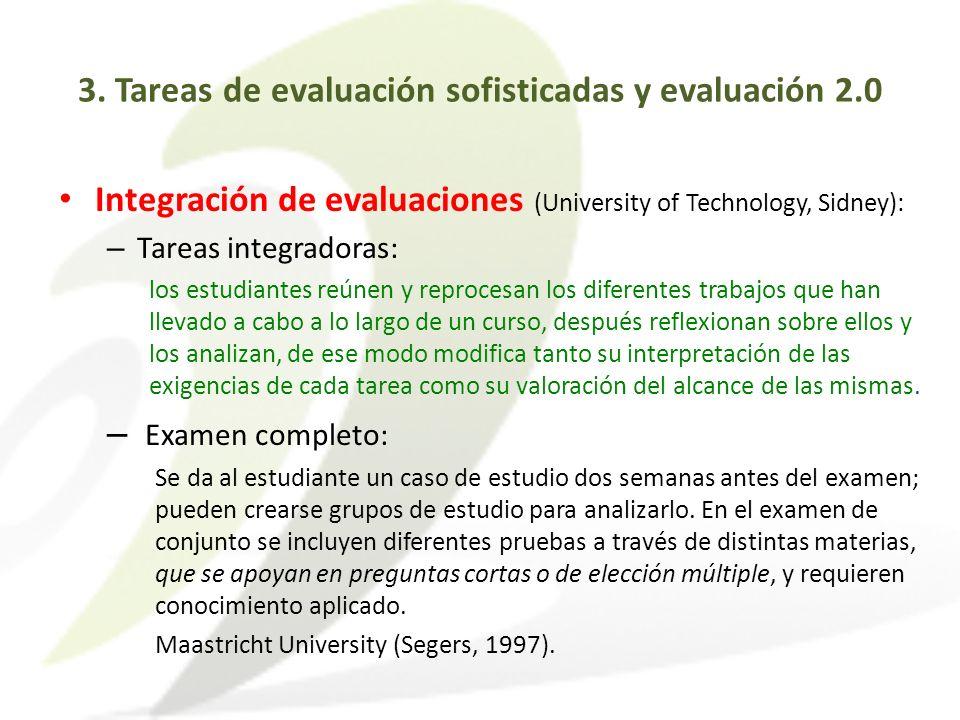 Integración de evaluaciones (University of Technology, Sidney): – Tareas integradoras: los estudiantes reúnen y reprocesan los diferentes trabajos que