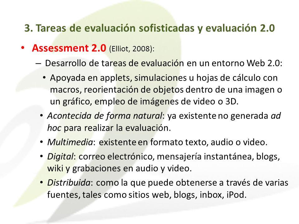Assessment 2.0 (Elliot, 2008): – Desarrollo de tareas de evaluación en un entorno Web 2.0: Apoyada en applets, simulaciones u hojas de cálculo con mac