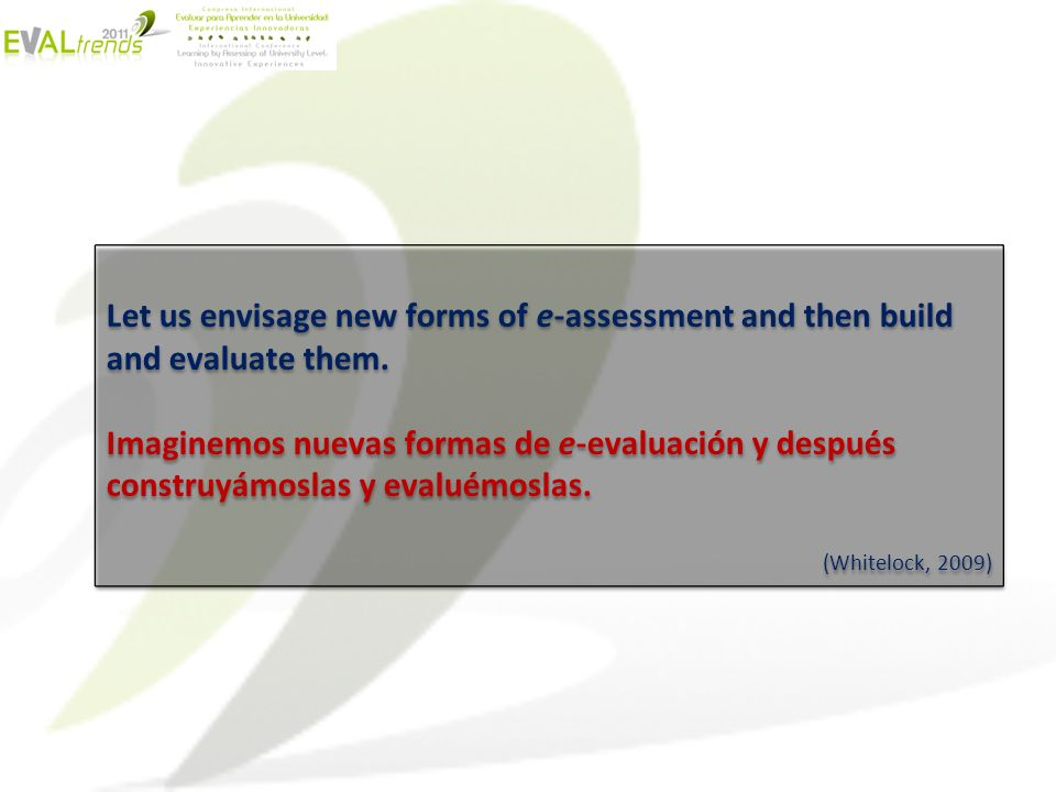 Let us envisage new forms of e-assessment and then build and evaluate them.