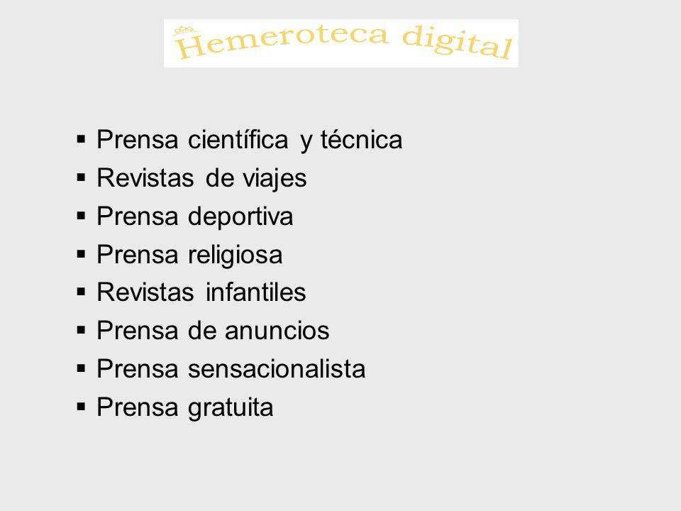 Prensa científica y técnica Revistas de viajes Prensa deportiva Prensa religiosa Revistas infantiles Prensa de anuncios Prensa sensacionalista Prensa