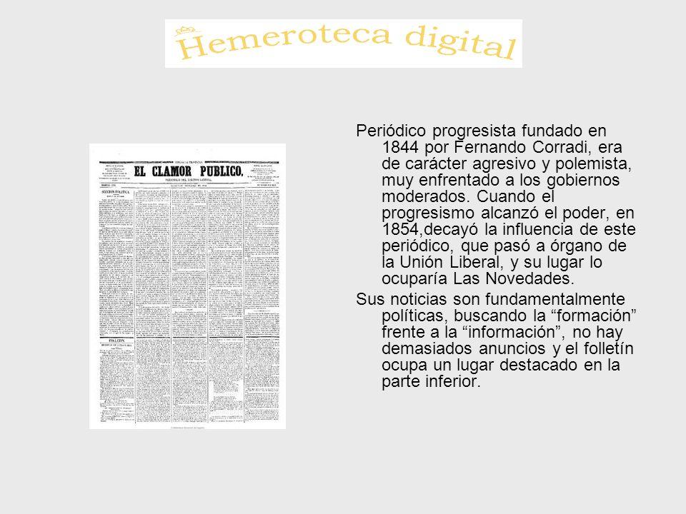 Periódico progresista fundado en 1844 por Fernando Corradi, era de carácter agresivo y polemista, muy enfrentado a los gobiernos moderados. Cuando el