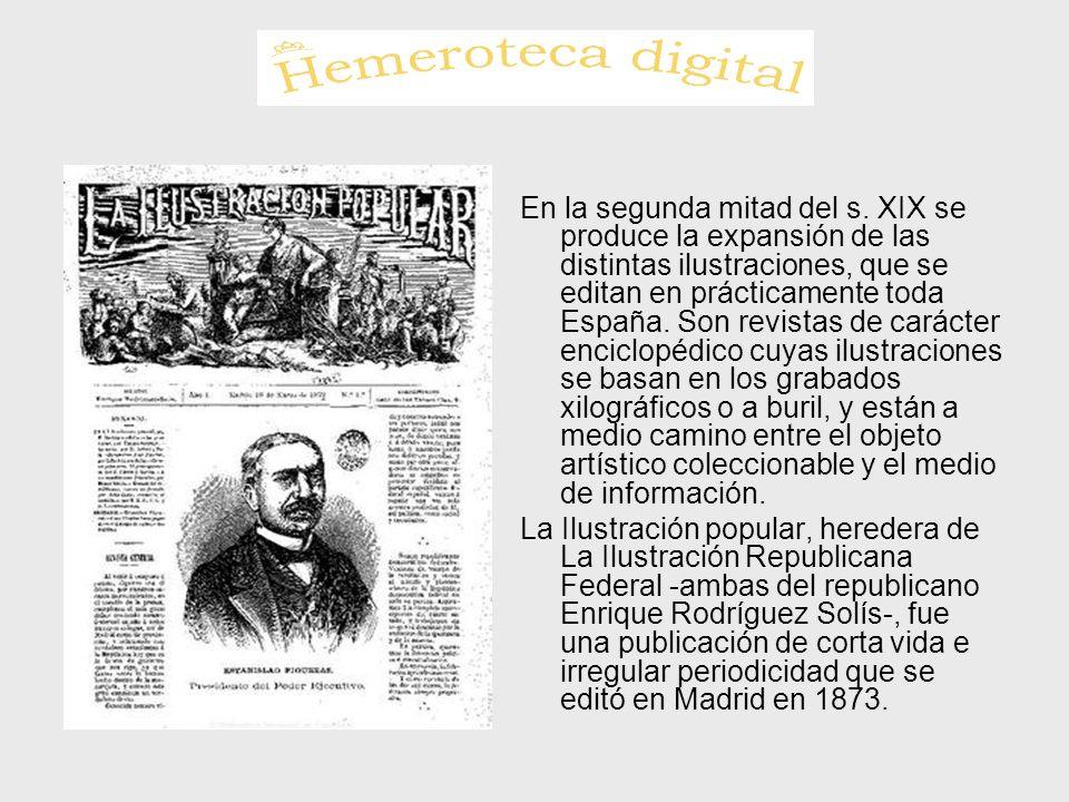 En la segunda mitad del s. XIX se produce la expansión de las distintas ilustraciones, que se editan en prácticamente toda España. Son revistas de car