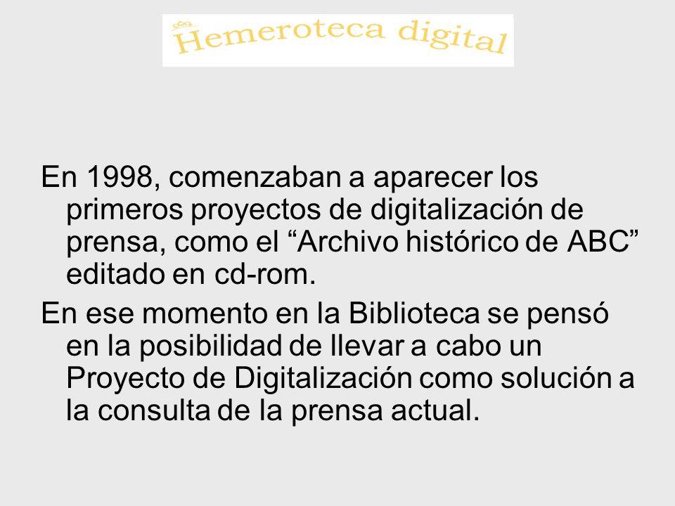 En 1998, comenzaban a aparecer los primeros proyectos de digitalización de prensa, como el Archivo histórico de ABC editado en cd-rom. En ese momento