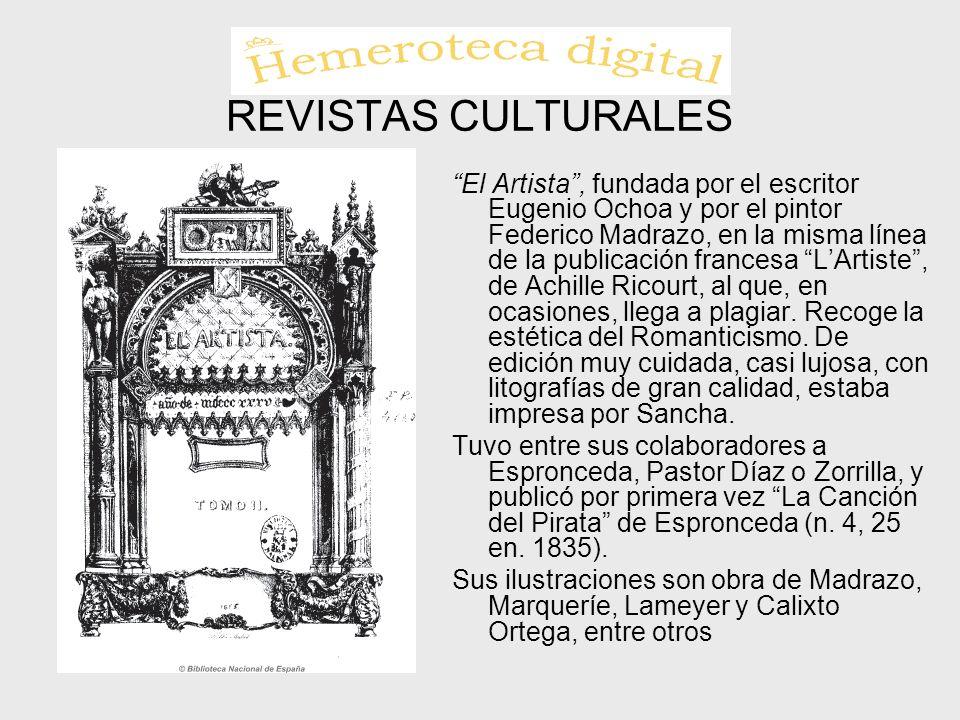 REVISTAS CULTURALES El Artista, fundada por el escritor Eugenio Ochoa y por el pintor Federico Madrazo, en la misma línea de la publicación francesa L