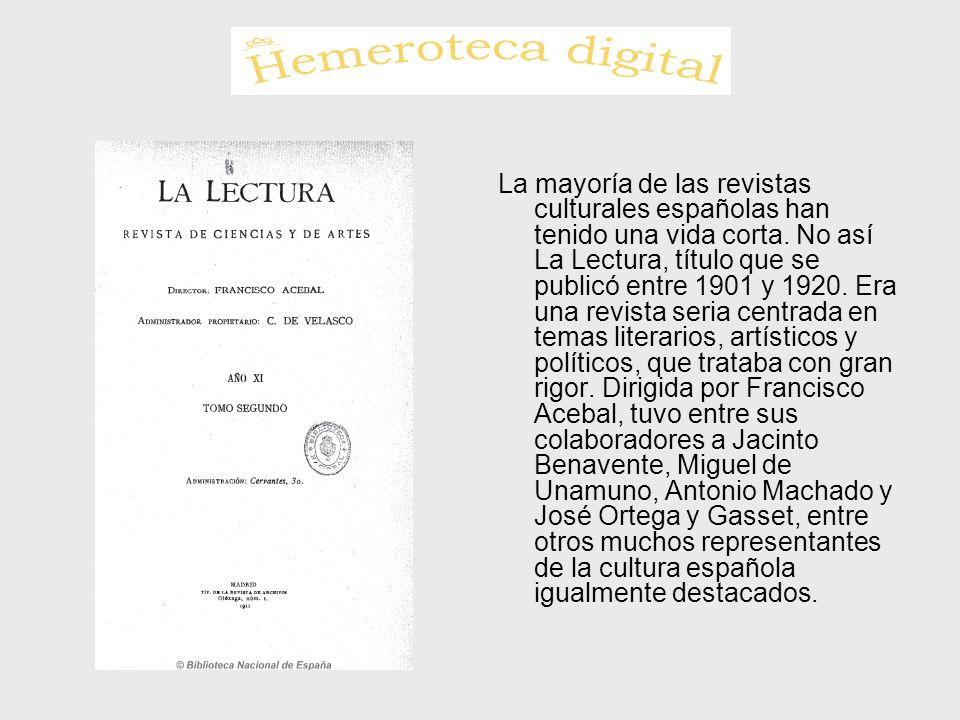 La mayoría de las revistas culturales españolas han tenido una vida corta. No así La Lectura, título que se publicó entre 1901 y 1920. Era una revista