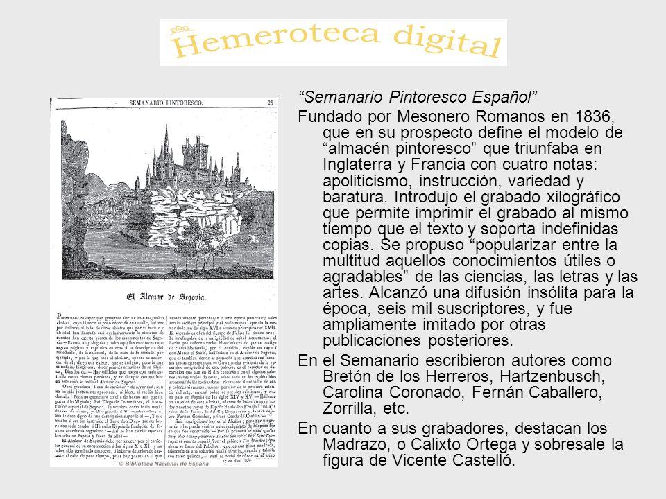 Semanario Pintoresco Español Fundado por Mesonero Romanos en 1836, que en su prospecto define el modelo de almacén pintoresco que triunfaba en Inglate