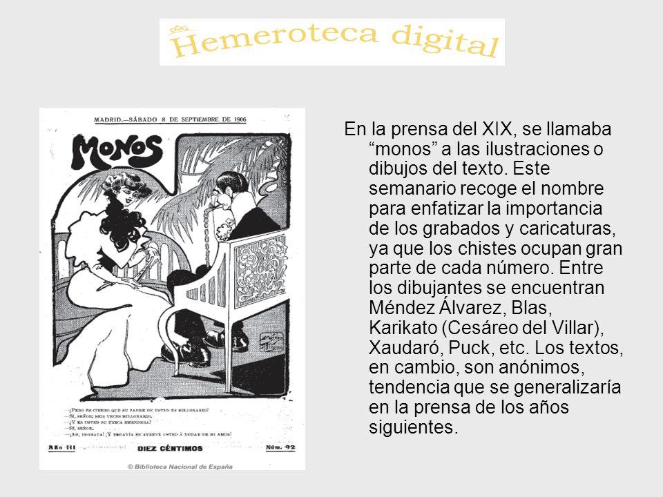 En la prensa del XIX, se llamaba monos a las ilustraciones o dibujos del texto. Este semanario recoge el nombre para enfatizar la importancia de los g