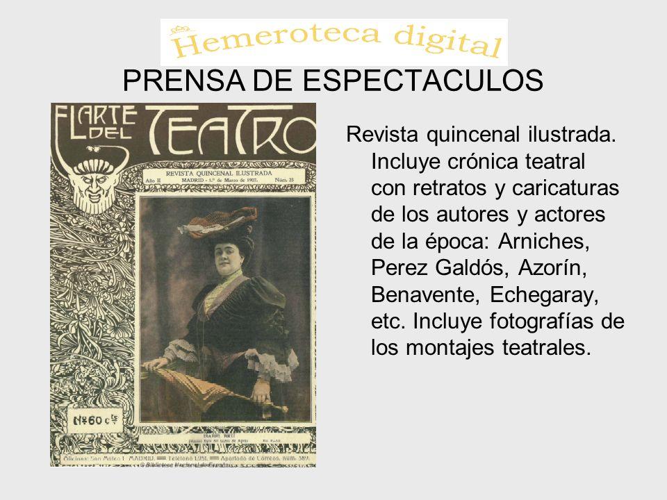 PRENSA DE ESPECTACULOS Revista quincenal ilustrada. Incluye crónica teatral con retratos y caricaturas de los autores y actores de la época: Arniches,
