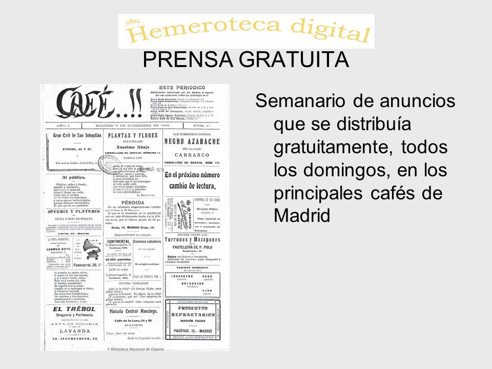 PRENSA GRATUITA Semanario de anuncios que se distribuía gratuitamente, todos los domingos, en los principales cafés de Madrid