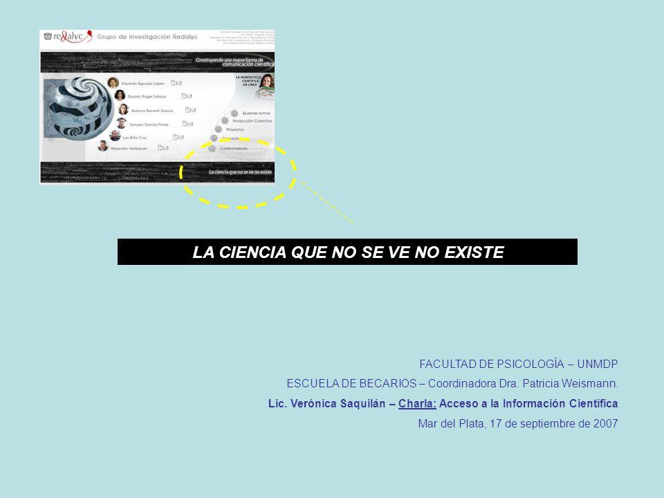 FACULTAD DE PSICOLOGÍA – UNMDP ESCUELA DE BECARIOS – Coordinadora Dra. Patricia Weismann. Lic. Verónica Saquilán – Charla: Acceso a la Información Cie