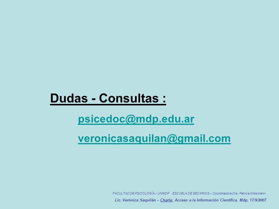 Dudas - Consultas : psicedoc@mdp.edu.ar veronicasaquilan@gmail.com FACULTAD DE PSICOLOGÍA – UNMDP..