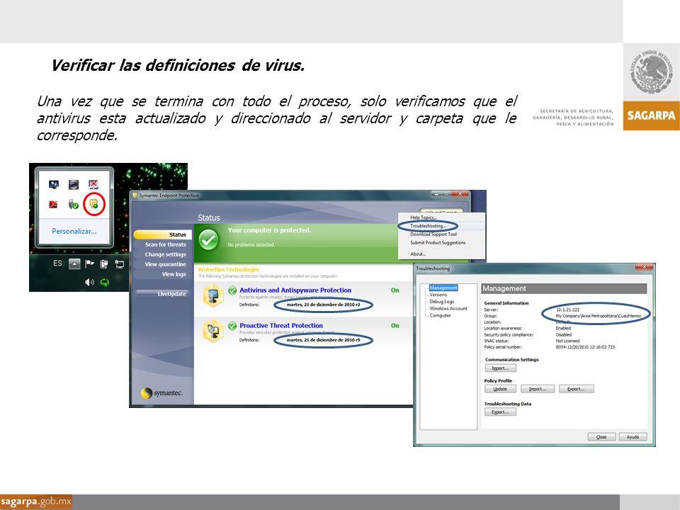 Una vez que se termina con todo el proceso, solo verificamos que el antivirus esta actualizado y direccionado al servidor y carpeta que le corresponde