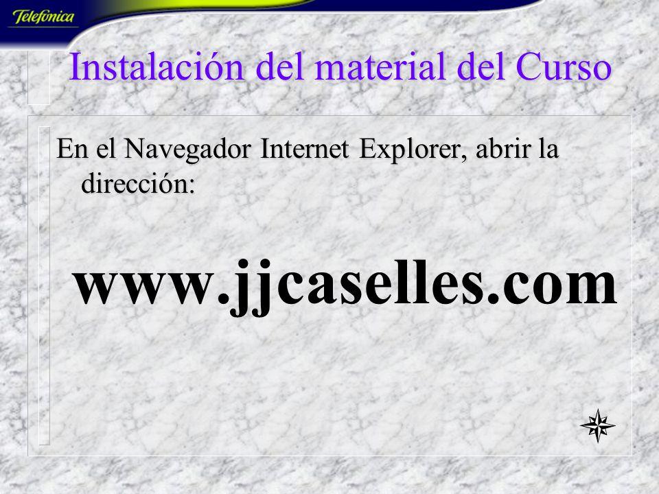Instalación del material del Curso En el Navegador Internet Explorer, abrir la dirección: coninteres.es