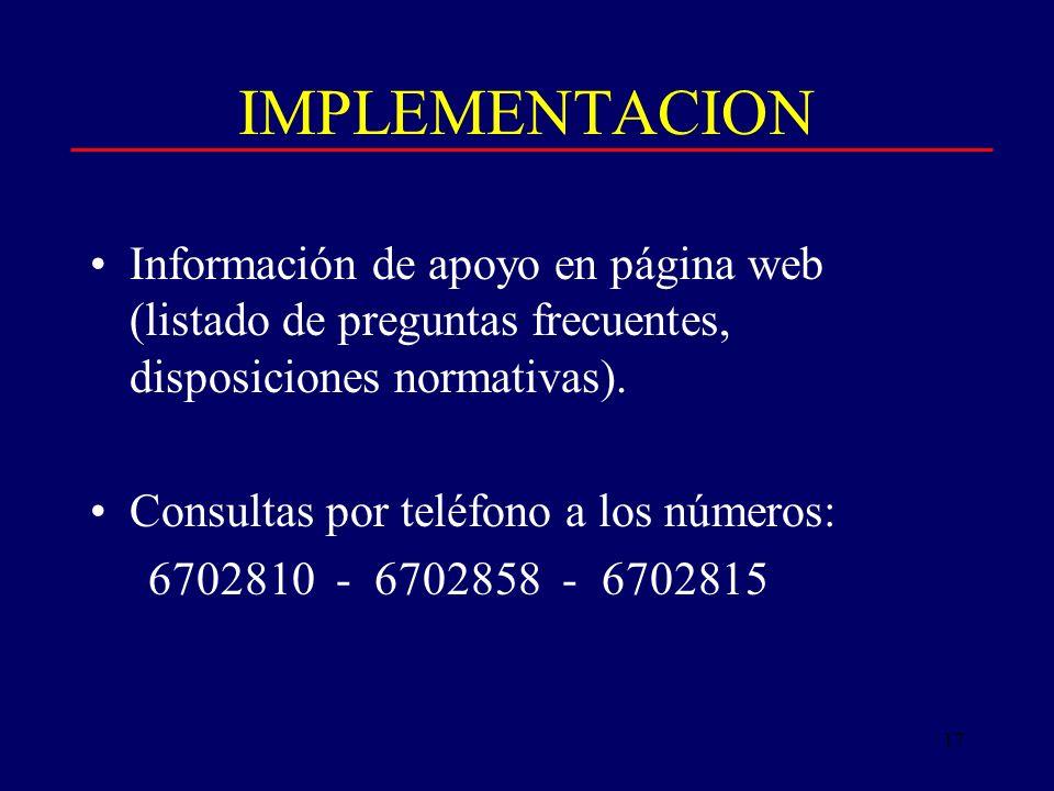 17 IMPLEMENTACION Información de apoyo en página web (listado de preguntas frecuentes, disposiciones normativas).