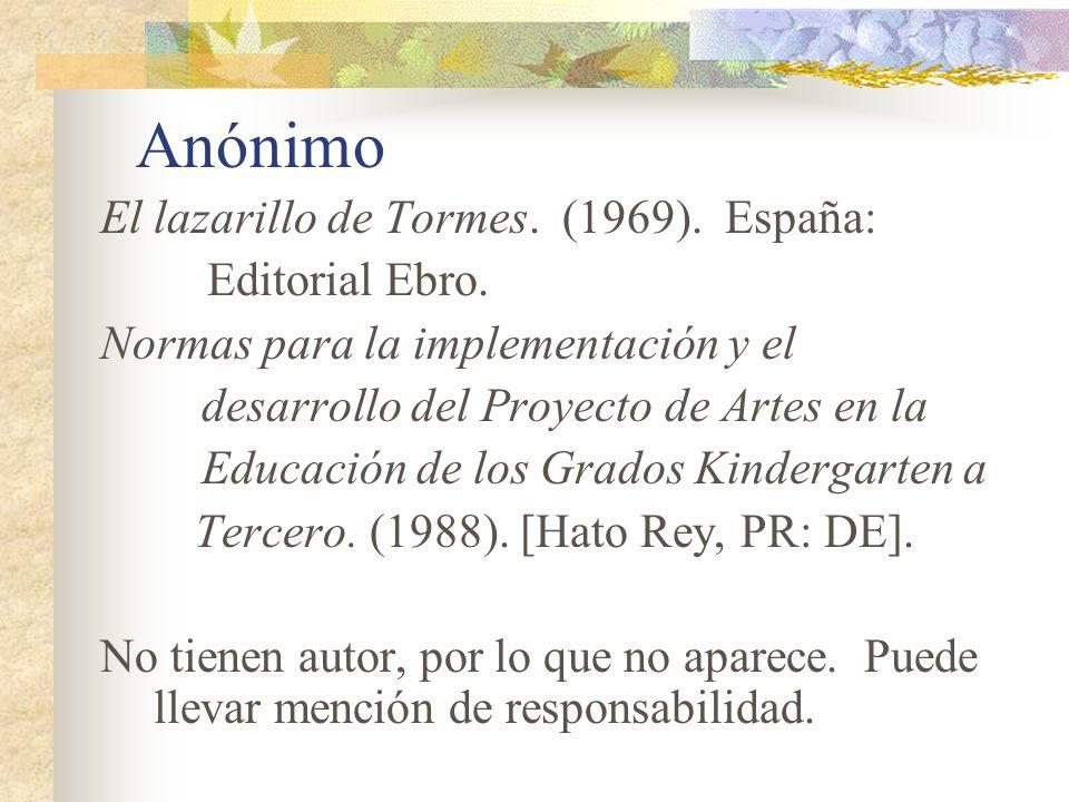 Anónimo El lazarillo de Tormes. (1969). España: Editorial Ebro. Normas para la implementación y el desarrollo del Proyecto de Artes en la Educación de