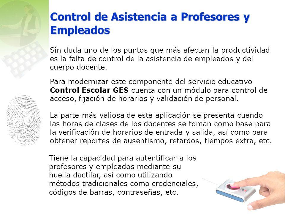Control de Asistencia a Profesores y Empleados Sin duda uno de los puntos que más afectan la productividad es la falta de control de la asistencia de empleados y del cuerpo docente.