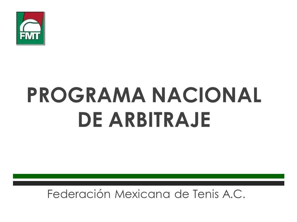 Federación Mexicana de Tenis A.C. PROGRAMA NACIONAL DE ARBITRAJE