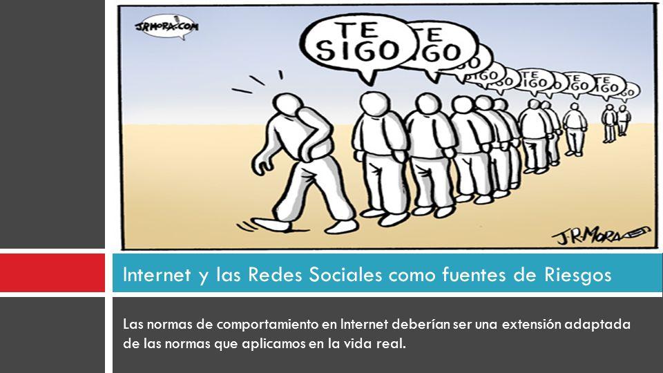 Las normas de comportamiento en Internet deberían ser una extensión adaptada de las normas que aplicamos en la vida real. Internet y las Redes Sociale