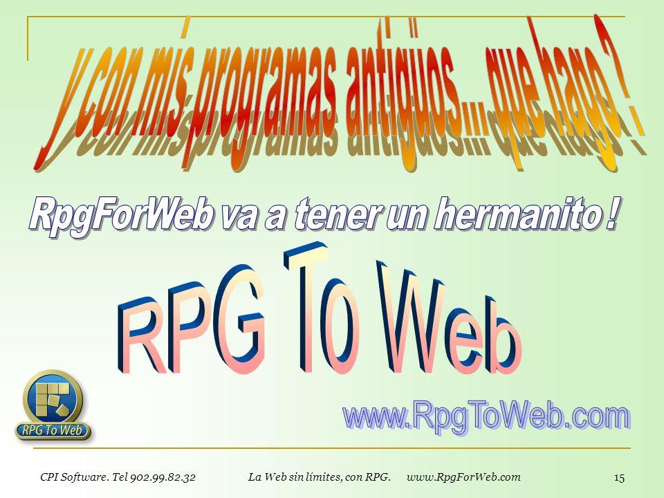 CPI Software. Tel 902.99.82.32 www.RpgForWeb.com y www.RpgToWeb.com 14