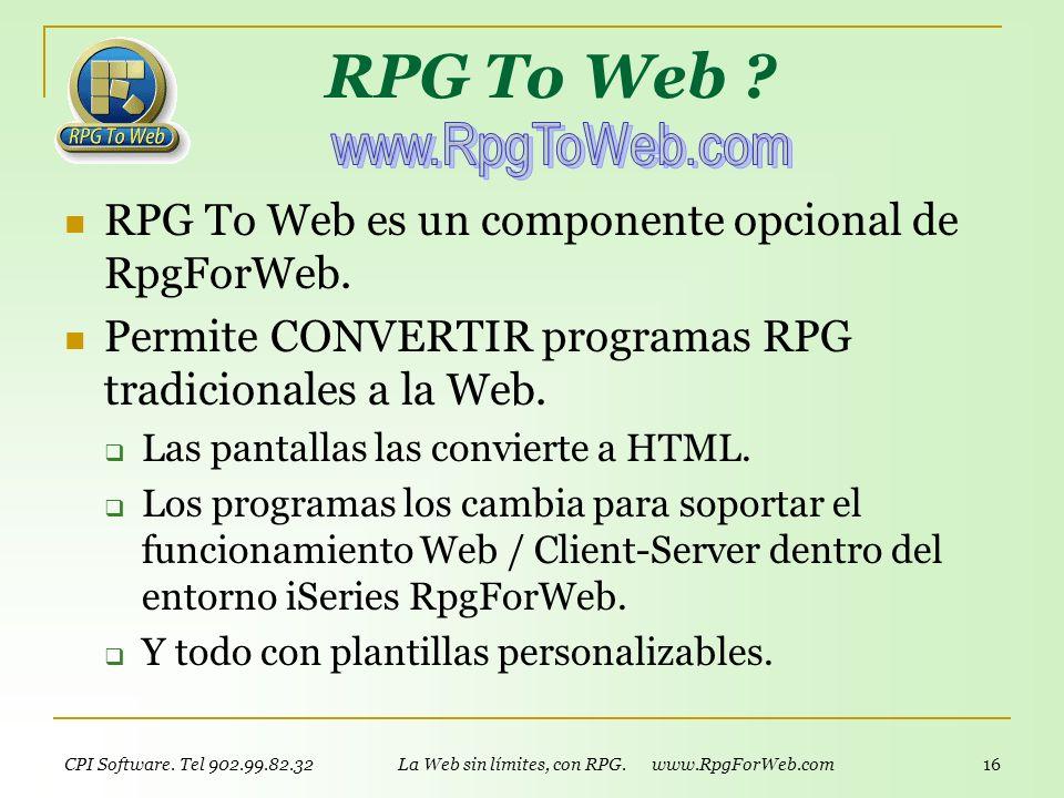 CPI Software. Tel 902.99.82.32 La Web sin límites, con RPG. www.RpgForWeb.com 15