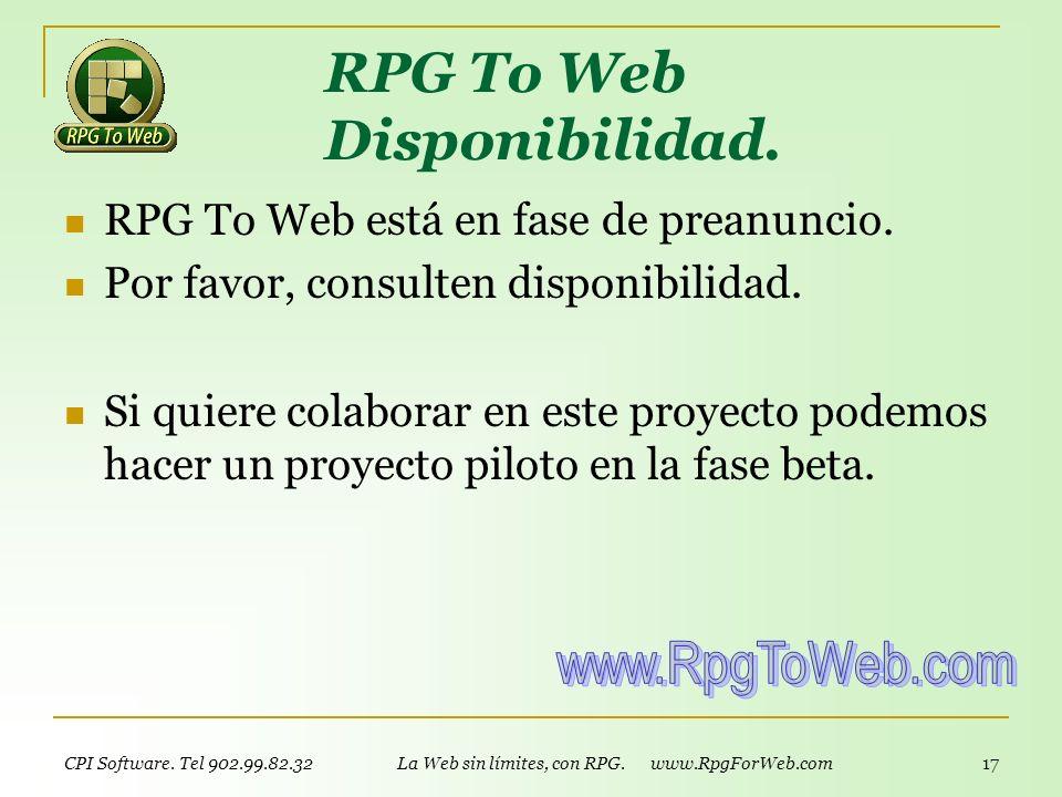 CPI Software. Tel 902.99.82.32 La Web sin límites, con RPG. www.RpgForWeb.com 16 RPG To Web ? RPG To Web es un componente opcional de RpgForWeb. Permi