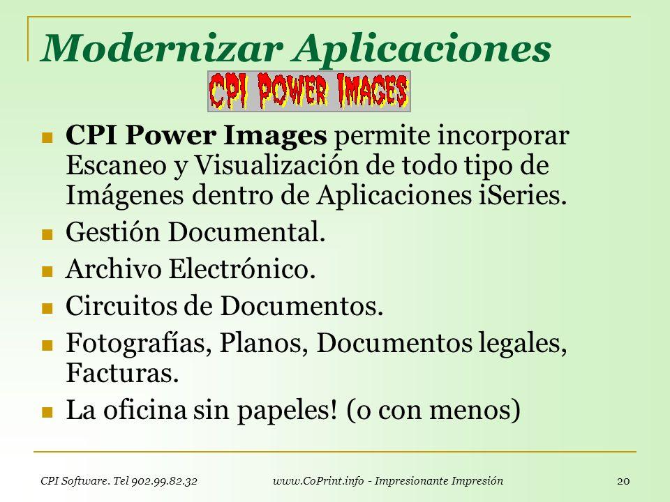 CPI Software. Tel 902.99.82.32 www.CoPrint.info - Impresionante Impresión 19 Modernizar Aplicaciones COPRINT/400 permite tratar toda la salida impresa