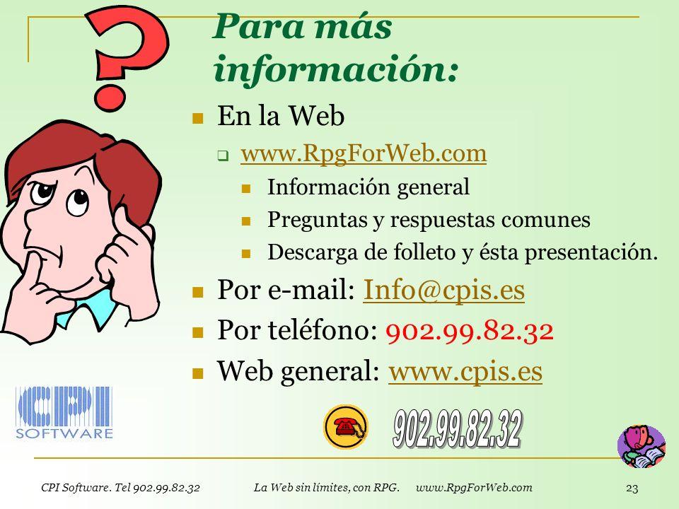 CPI Software. Tel 902.99.82.32 La Web sin límites, con RPG. www.RpgForWeb.com 22 La Web debe esperar? D esarrollando Aplicaciones Tradicionales? Diseñ