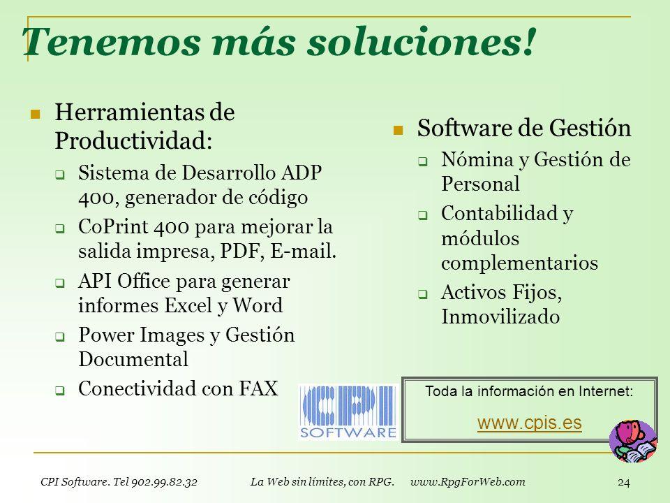 CPI Software. Tel 902.99.82.32 La Web sin límites, con RPG. www.RpgForWeb.com 23 Para más información: En la Web www.RpgForWeb.com Información general