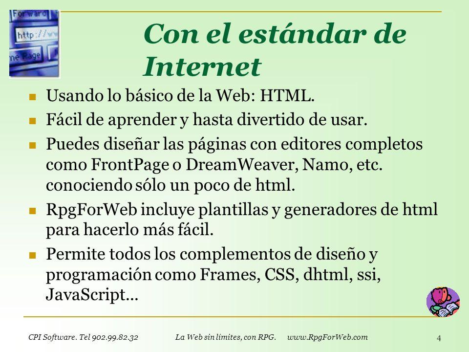 CPI Software. Tel 902.99.82.32 La Web sin límites, con RPG. www.RpgForWeb.com 3 RpgForWeb incluye funciones para Instalación y Configuración Manejo de