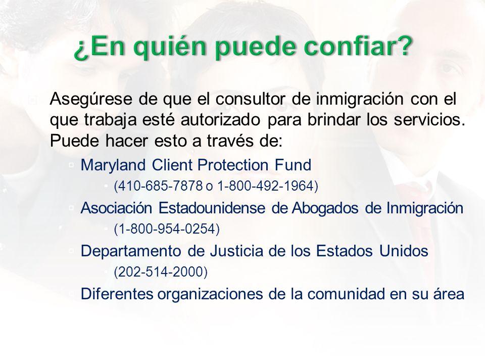 Asegúrese de que el consultor de inmigración con el que trabaja esté autorizado para brindar los servicios.