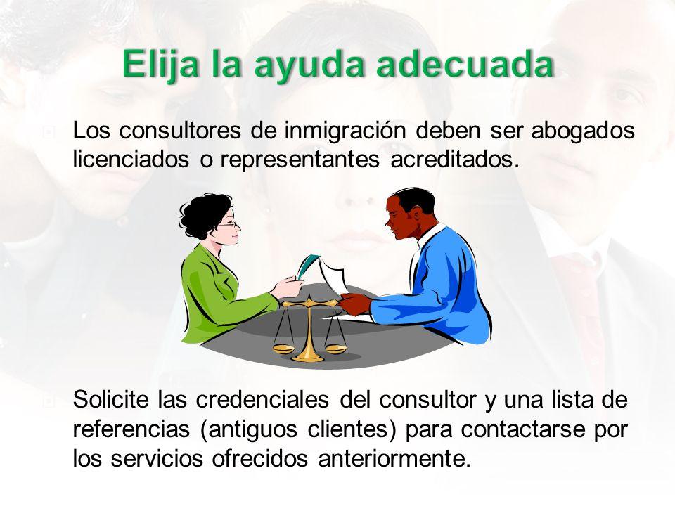 Los consultores de inmigración deben ser abogados licenciados o representantes acreditados.
