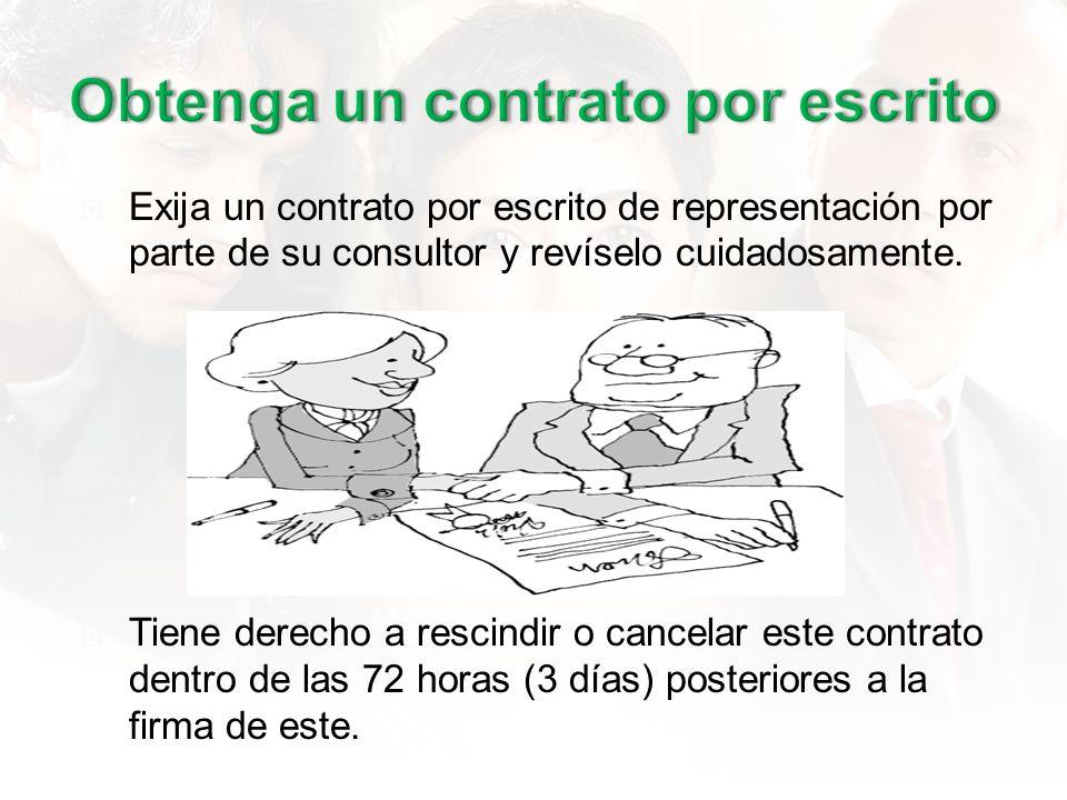 Exija un contrato por escrito de representación por parte de su consultor y revíselo cuidadosamente.