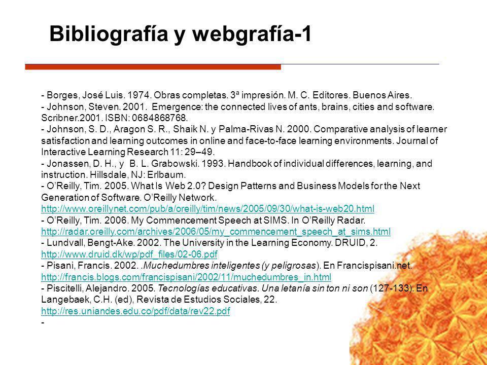 Bibliografía y webgrafía-1 - Borges, José Luis. 1974. Obras completas. 3ª impresión. M. C. Editores. Buenos Aires. - Johnson, Steven. 2001. Emergence:
