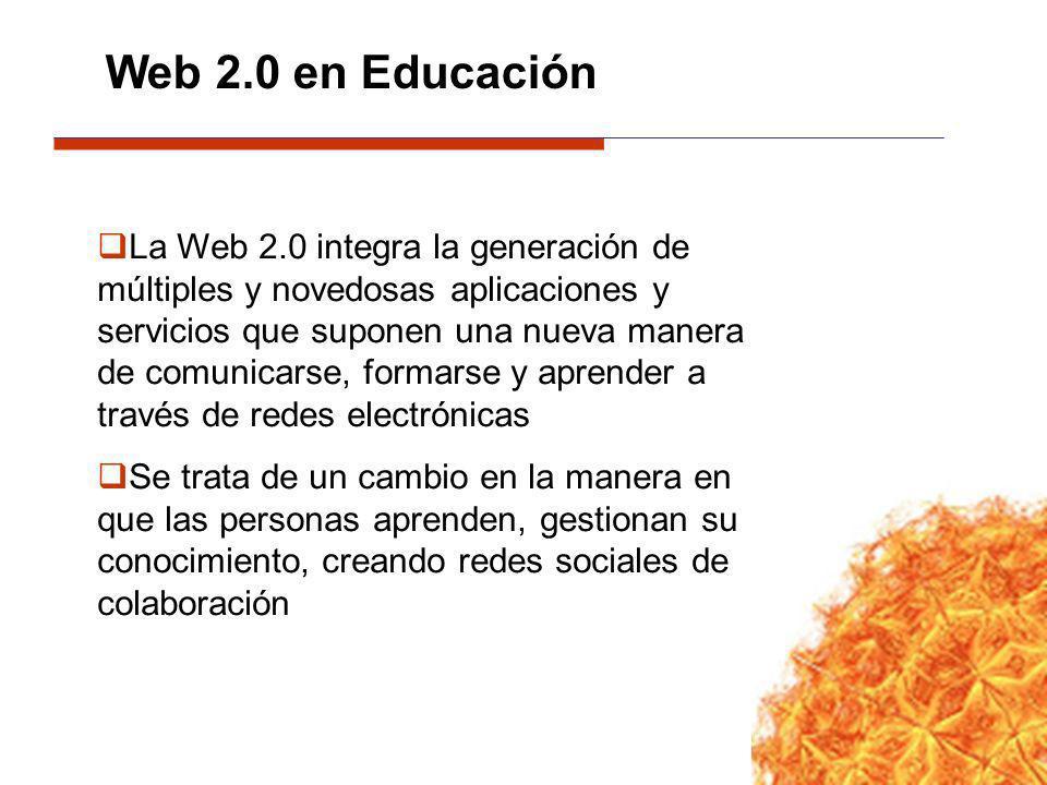 La Web 2.0 integra la generación de múltiples y novedosas aplicaciones y servicios que suponen una nueva manera de comunicarse, formarse y aprender a