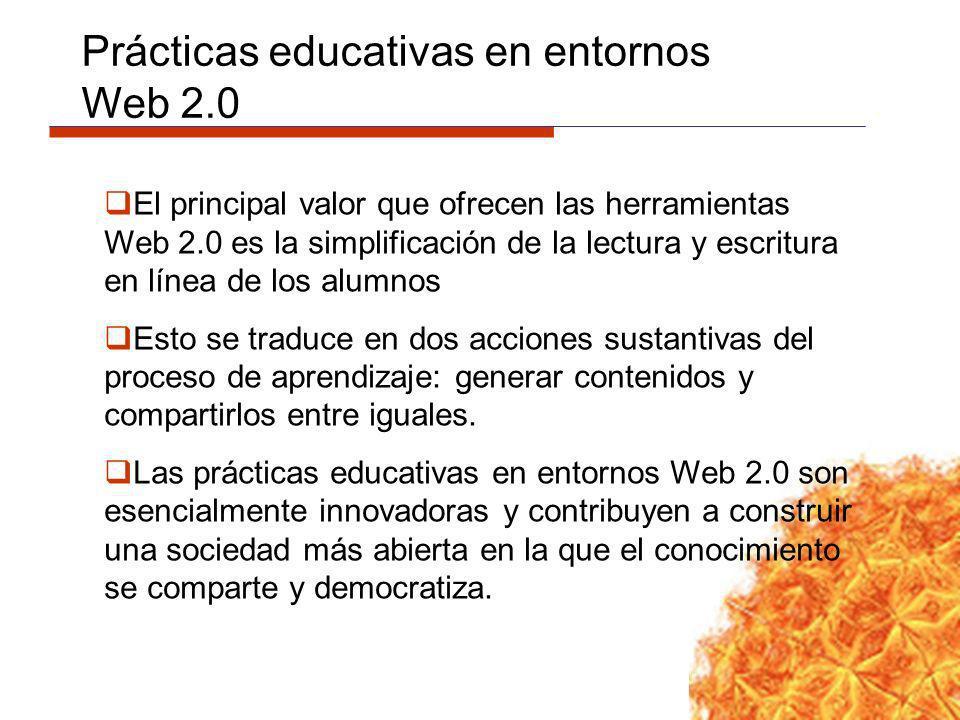 El principal valor que ofrecen las herramientas Web 2.0 es la simplificación de la lectura y escritura en línea de los alumnos Esto se traduce en dos