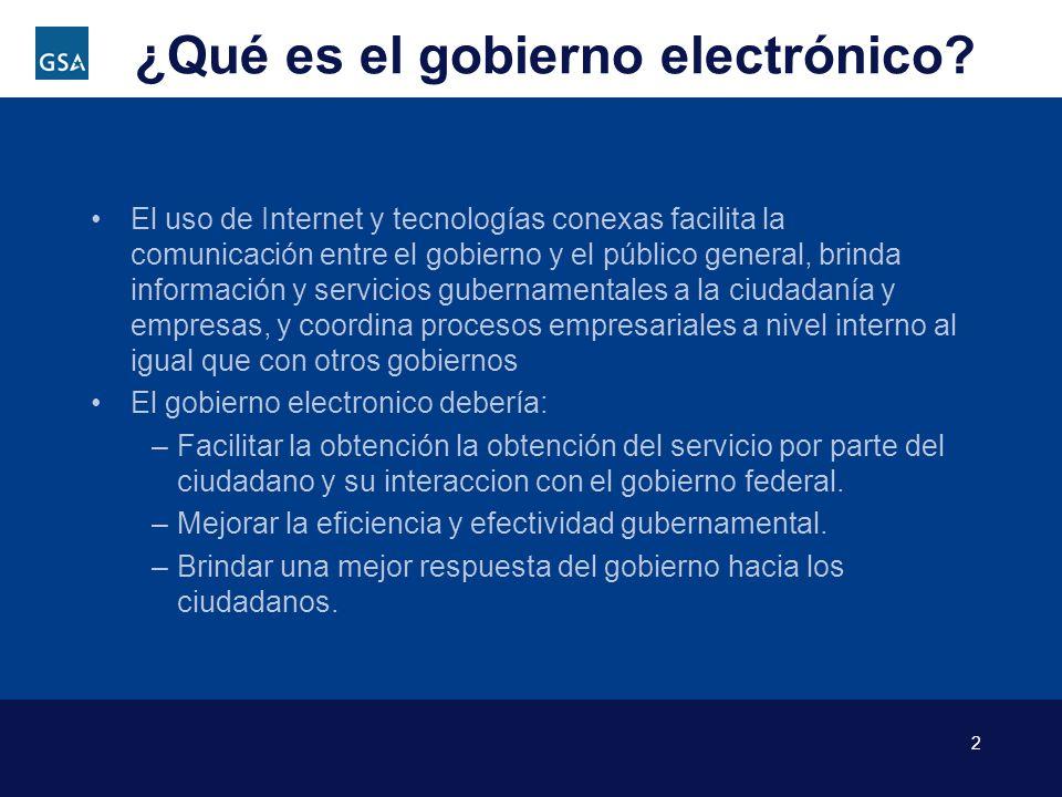 2 ¿Qué es el gobierno electrónico? El uso de Internet y tecnologías conexas facilita la comunicación entre el gobierno y el público general, brinda in