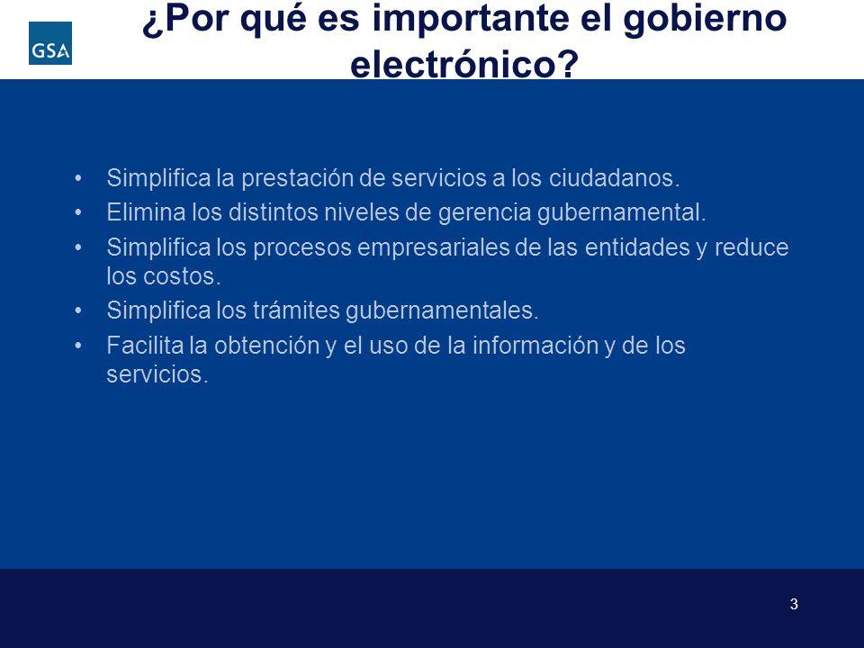 3 ¿Por qué es importante el gobierno electrónico? Simplifica la prestación de servicios a los ciudadanos. Elimina los distintos niveles de gerencia gu