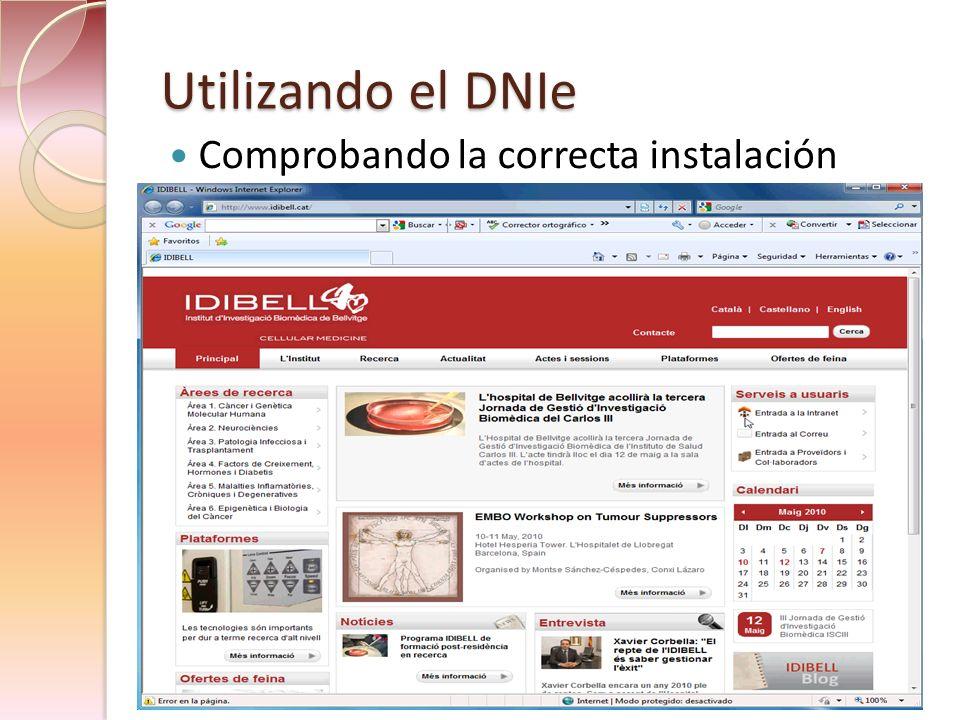 Utilizando el DNIe Comprobando la correcta instalación Presentación IDIBELL Certificados electrónicos
