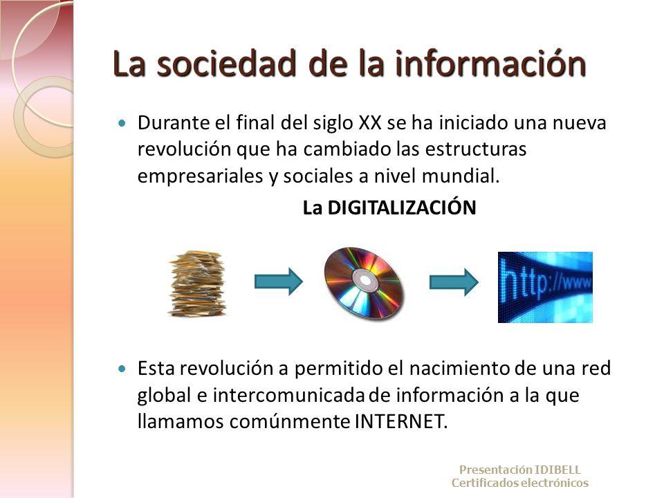 La sociedad de la información Durante el final del siglo XX se ha iniciado una nueva revolución que ha cambiado las estructuras empresariales y social