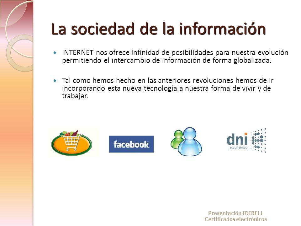 La sociedad de la información INTERNET nos ofrece infinidad de posibilidades para nuestra evolución permitiendo el intercambio de información de forma