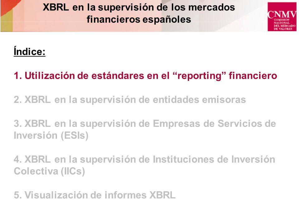 Utilización de estándares en el reporting financiero ¿Porqué están los reguladores interesados en la estandarización del reporting.