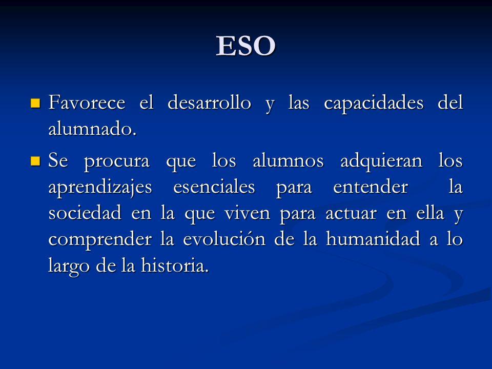 ESO Favorece el desarrollo y las capacidades del alumnado.