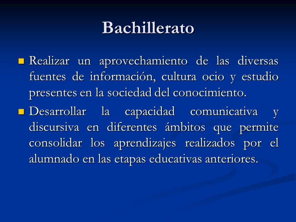 Bachillerato Realizar un aprovechamiento de las diversas fuentes de información, cultura ocio y estudio presentes en la sociedad del conocimiento.
