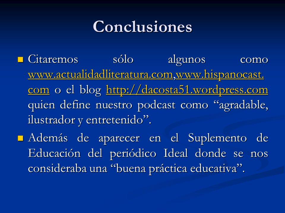 Conclusiones Citaremos sólo algunos como www.actualidadliteratura.com,www.hispanocast.