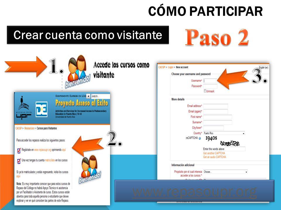 CÓMO PARTICIPAR Crear cuenta como visitante www.repasoupr.org