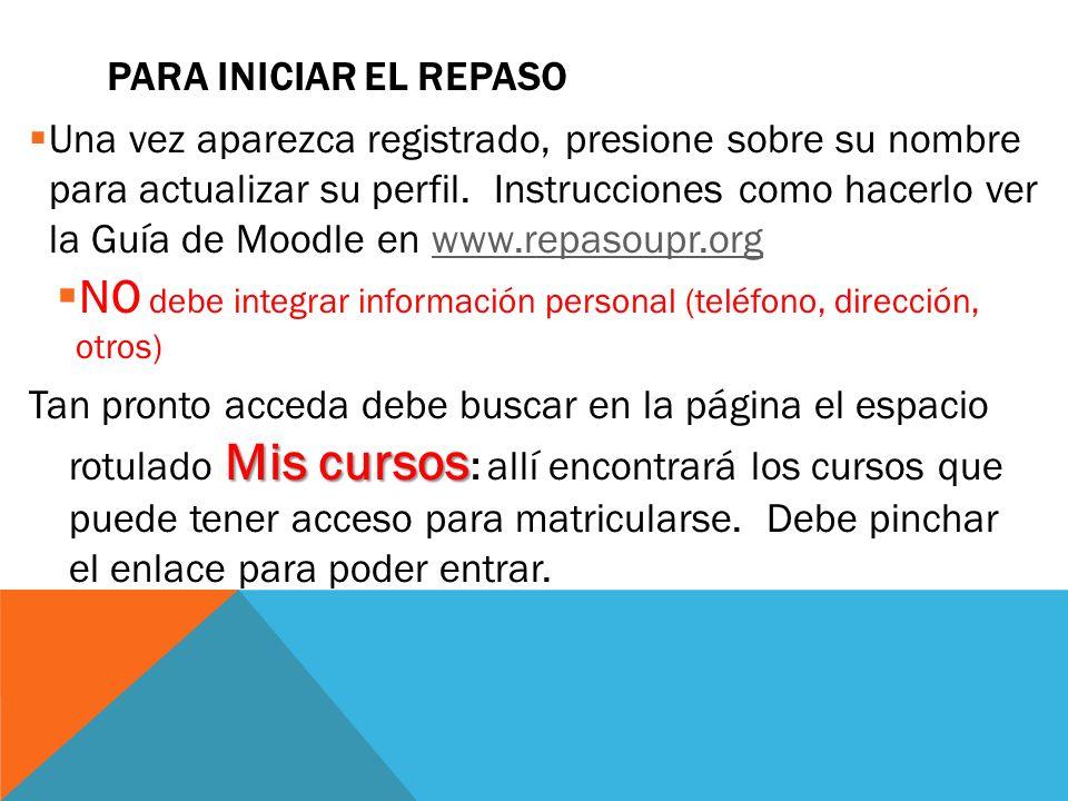 PARA INICIAR EL REPASO Una vez aparezca registrado, presione sobre su nombre para actualizar su perfil. Instrucciones como hacerlo ver la Guía de Mood