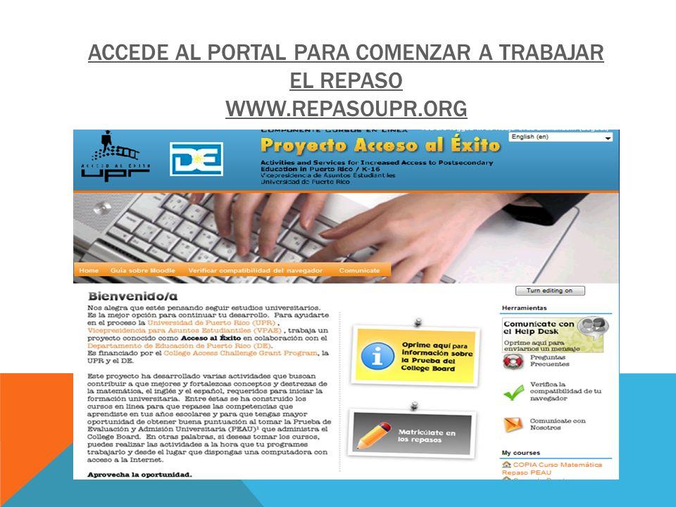 ACCEDE AL PORTAL PARA COMENZAR A TRABAJAR EL REPASO WWW.REPASOUPR.ORG